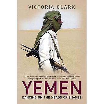 اليمن--الرقص على رؤوس الثعابين فيكتوريا كلارك--97803001170