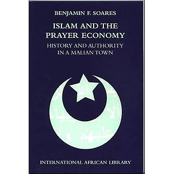 Islam and the Prayer Economy - History and Authority in a Malian Town