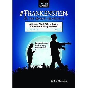 #Frankenstein; Or - The Modern Prometheus - ein literarischer Klassiker erzählt in