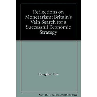 Reflections on Monetarism - Britain's Vain Search for a Successful Eco