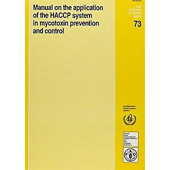 Manual on the Application of the HACCP System in Mycotoxin Prevention