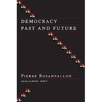 Demokrati fortid og fremtid av Pierre Rosanvallon - Samuel Moyn - Pierr
