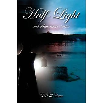 Half-Light - and Other Short Stories by Neil Gunn - 9781849950459 Book