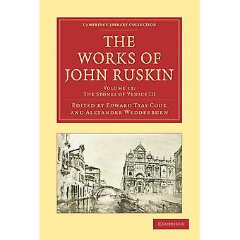 The Works of John Ruskin by John Ruskin - Edward Tyas Cook - Alexande