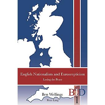 English Nationalism and Euroscepticism - Losing the Peace (1st New edi