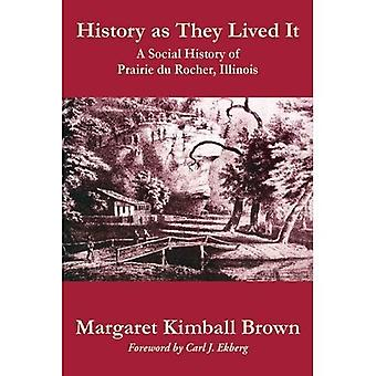 History as They Lived It: A Social History of Praire du Rocher, Illinois (Shawnee Books)