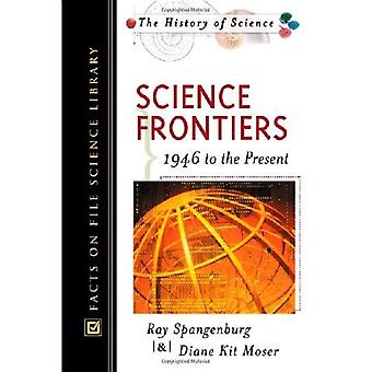 Science Frontiers: 1946 to the Present (History of Science)