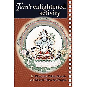 Tara's Enlightened Activity: Commentary on the Praises to the Twenty-one Taras