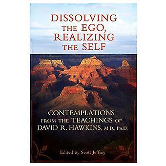 Ontbinding van het Ego, het realiseren van het zelf: beschouwingen van de leer van David R. Hawkins, M.D., PH. D.