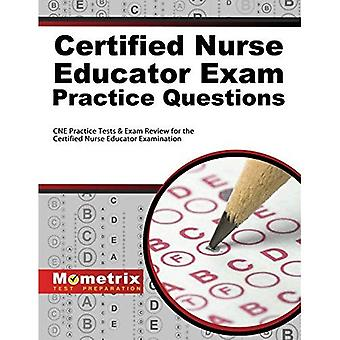Certified Nurse Educator Exam Practice Questions: CNE Practice Tests and Exam Review for the Certified Nurse Educator...