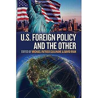 US Foreign Policy and the Other (Transatlantic Perspectives)