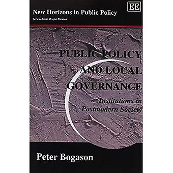 Public Policy and Local Governance: Institutions in Postmodern Society (New Horizons in Public Policy Series)