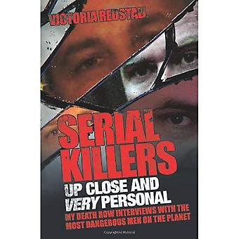 Serial Killers - Up Close and Very Personal
