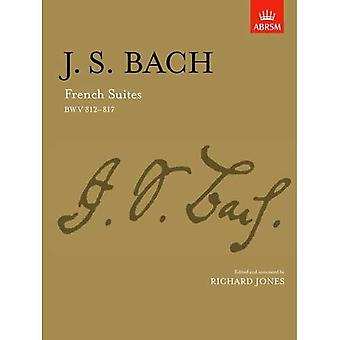 French Suites: BWV 812-817 (Signature Series (ABRSM))