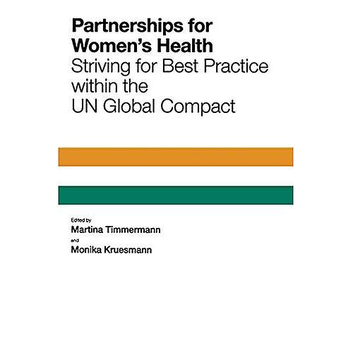 Partnerships for femmes&s Health  Striving for Best Practice within the UN Global Compact