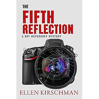 The Fifth Reflection (Dot Meyerhoff)