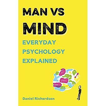 Man vs Mind: Everyday Psychology Explained (Man vs)