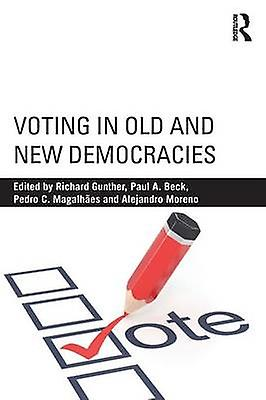 Voting in Old and nouveau Democracies by Gunther & Richard