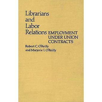 Kirjastonhoitajat ja työvoiman suhteita työllisyyden unionin sopimusten OReilly & Robert c.