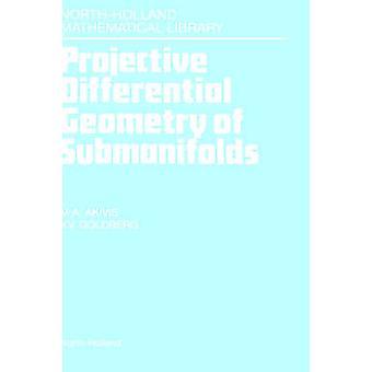 Projektive Differentialgeometrie von Submanifolds von Akivis & M.a.