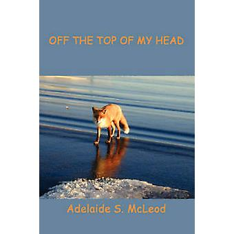 Off the Top of My Head by McLeod & Adelaide S.
