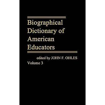 Dicionário biográfico dos educadores americanos V3 por Ohles & F. John