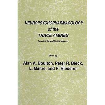 Neuropsychopharmacologie des Trace Amines Aspects expérimentaux et cliniques par Boulton & Alan A.