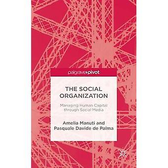 The Social Organization Managing Human Capital through Social Media by Manuti & Amelia