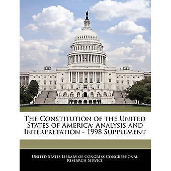 De Grondwet van de Verenigde Staten van Amerika-analyse en interpretatie 1998 Supplement door Verenigde Staten bibliotheek van Congres Congre
