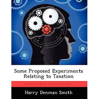 Some Proposed Experiments Relating to Taxation by Smith & Harry Denman