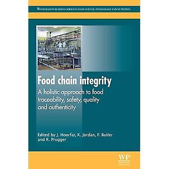 Voedselketen integriteit een holistische benadering van kwaliteit van de veiligheid van de traceerbaarheid van voeding en authenticiteit door Hoorfar & Jeffrey