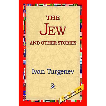 The Jew and Other Stories by Turgenev & Ivan Sergeevich