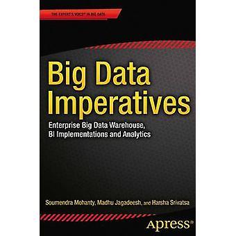 Big Data Imperatives   Enterprise Big Data Warehouse BI Implementations and Analytics by Mohanty & Soumendra
