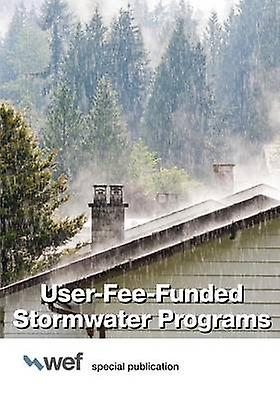 UserFeeFunded Stormwater Programs by Water EnvironHommest Federation
