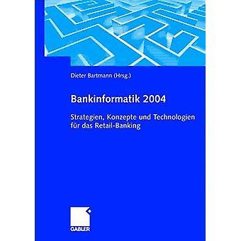 Bankinformatik 2004 Strategien Konzepte und das Technologien fr Aprèsnoscalculs par Bartmann & Dieter
