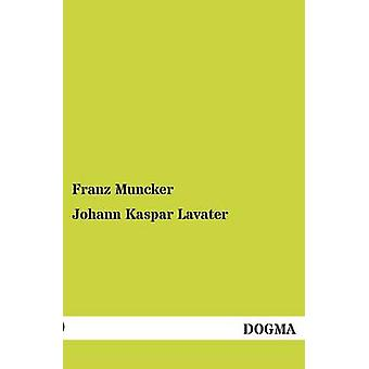 Johann Kaspar Lavater by Muncker & Franz