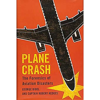 Plane Crash - The Forensics of Aviation Disasters by George Bibel - 97