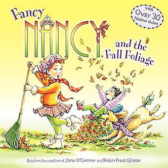 Fancy Nancy and the Fall Foliage by Jane O'Connor - Robin Preiss Glas