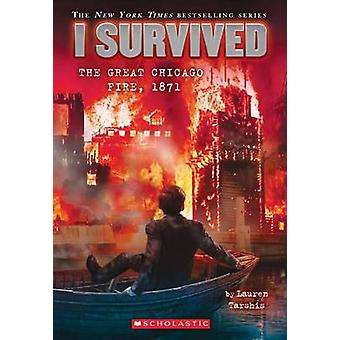 I Survived the Great Chicago Fire - 1871 (I Survived #11) by Lauren T