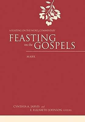 Feasting on the Gospels--Mark - A Feasting on the Word Commentary by C