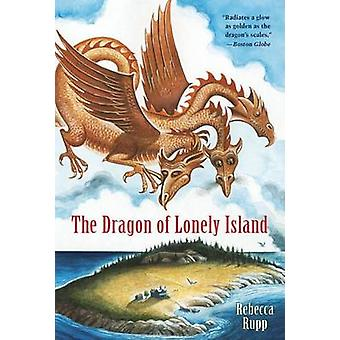 The Dragon of Lonely Island by Rebecca Rupp - 9780763628055 Book