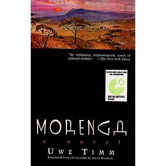 Morenga - Novel by Uwe Timm - Breon Mitchell - 9780811216265 Book