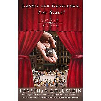 Ladies and Gentlemen - the Bible! by Jonathan Goldstein - 97815944836