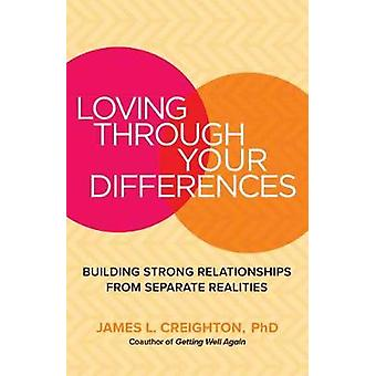Loving through Your Differences - Building Strong Relationships from S