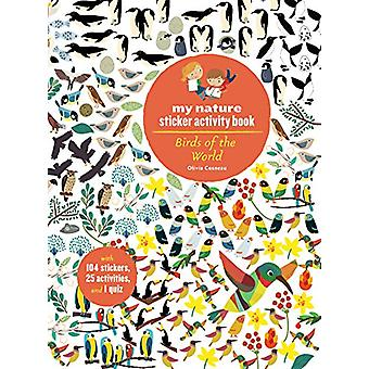 Birds of the World - My Nature Sticker Activity Book by Olivia Cosneau