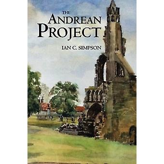 The Andrean Project by Ian C. Simpson - 9781780915333 Book