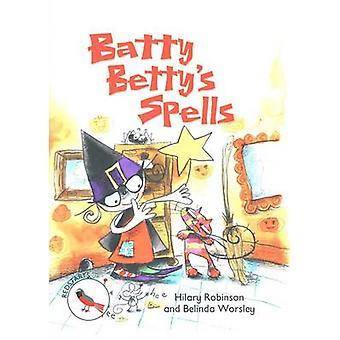 Batty Betty's Spells - Readzone Reading Path Redstarts by Hilary Robin