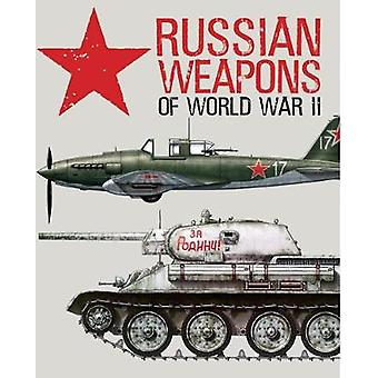 Russian Weapons of World War II by Russian Weapons of World War II -