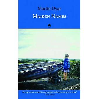 Maiden Names (2nd Revised edition) by Martin Dyar - 9781851321230 Book