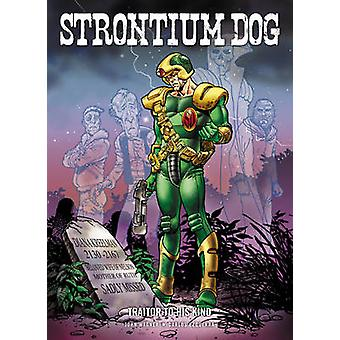 Strontium Dog - Traitor to His Kind by John Wagner - 9781906735036 Book